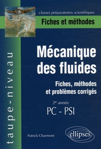 Mécanique des fluides 2e année PC-PSI- Fiches et méthodes - Patrick Charmont |