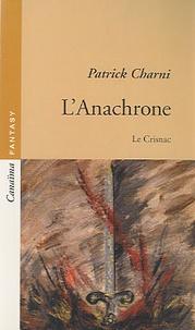 Patrick Charni - L'Anachrone - Le Crisnac.