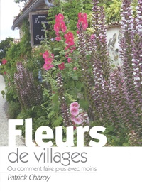 Patrick Charoy - Fleurs de villages.