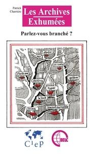 Patrick Charrière - Parlez-vous branché ?.