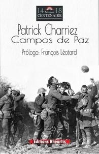 Patrick Charriez - Campos de Paz - De la desesperacíon de la Gran Guerra, a la esperanza para la Humanidad 2020.