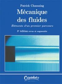 Patrick Chassaing - Mécanique des fluides.