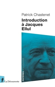Patrick Chastenet - Introduction à Jacques Ellul.