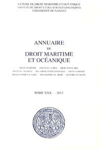 Patrick Chaumette - Annuaire de droit maritime et océanique - Tome 30/2012.
