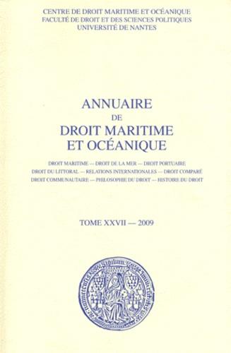 Patrick Chaumette - Annuaire de droit maritime et océanique - Tome 27/2009.