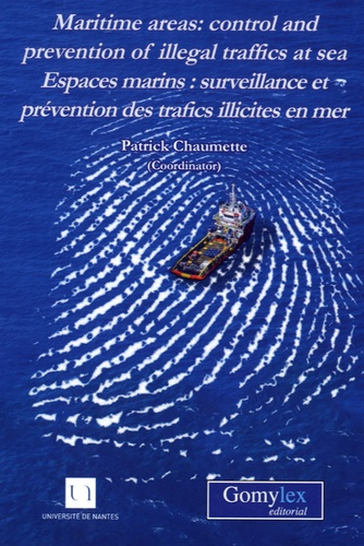 Patrick Chaumette - Maritime Areas : Control and Prevention of Illegal Traffics at Sea.