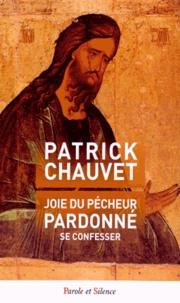 Patrick Chauvet - Joie du pécheur pardonné.