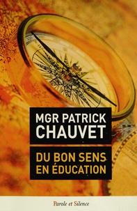Patrick Chauvet - Le bon sens en éducation.