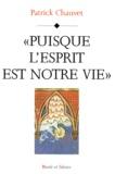 """Patrick Chauvet - """"Puisque l'Esprit est notre vie""""."""