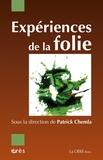 Patrick Chemla - Expériences de la folie.