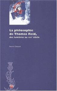 Patrick Chézaud - La philosophie de Thomas Reid - Des Lumières au XIXe siècle.