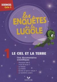 Patrick Chiuzzi - Le ciel et la Terre - Sciences cycle 3. 1 DVD