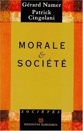 Patrick Cingolani et Gérard Namer - Morale et société.