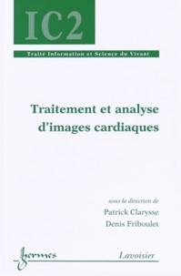 Patrick Clarysse et Denis Friboulet - Traitement et analyse d'images cardiaques.
