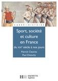 Patrick Clastres et Paul Dietschy - Sport, Société et culture XIXe à nos jours..
