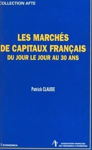 Patrick Claude - Les marchés de capitaux français - Du jour le jour au 30 ans.