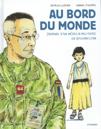 Patrick Clervoy et Samuel Figuière - Au bord du monde - Journal d'un médecin militaire en Afghanistan.
