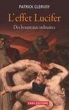Patrick Clervoy - L'effet Lucifer - Du décrochage du sens moral à l'épidémie du mal.