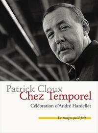 Patrick Cloux - Chez Temporel - Célébration d'André Hardellet.