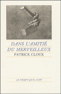 Patrick Cloux - Dans l'amitié du merveilleux.