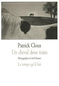Patrick Cloux - Un cheval deux traits.