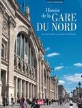 Patrick Cognasson - Histoire de la gare du Nord, au coeur de Paris, au carrefour de l'Europe.