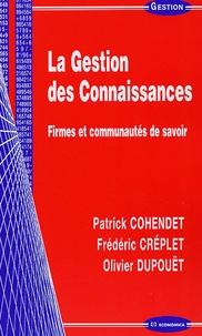 Patrick Cohendet et Frédéric Créplet - La Gestion des Connaissances - Firmes et communautés de savoir.