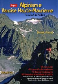 Patrick Col - Alpinisme Vanoise Haute-Maurienne - En amont de Modane.