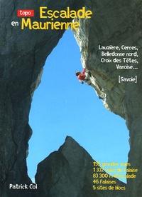 Patrick Col - Escalade en Maurienne - Lauzière, Cerces, Belledonne nord, Croix des Têtes, Vanoise ....
