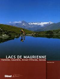 Patrick Col - Lacs de Maurienne - Vanoise, Lauzière, Arvan-Villards, Cerces.