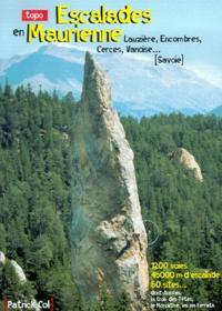 Patrick Col - Topo Escalades en Maurienne - Lauzière, Encombres, Cerces, Vanoise....