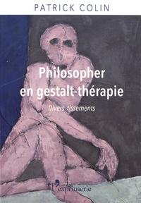 Patrick Colin - Philosopher en gestalt-thérapie - Divers tissements.