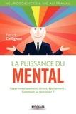 Patrick Collignon - La puissance du mental - Hyperinvestissement, stress, épuisement... Comment se remotiver ?.