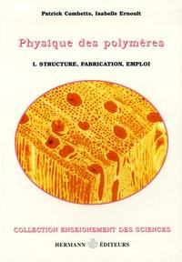 Physique des polymères - Tome 1, Struture, fabrication et emploi.pdf