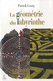 Patrick Conty - La géometrie du labyrinthe.