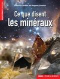 Patrick Cordier et Hugues Leroux - Ce que disent les minéraux.