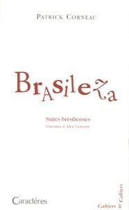 Patrick Corneau - Brasileza - Suites brésiliennes.