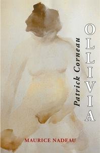 Patrick Corneau - Ollivia - Romance pour décourager les rossignols. suivi de Quelques passantes.