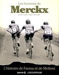 Patrick Cornillie et Johny Vansevenant - Les hommes de Merckx - L'histoire de Faema et de Molteni.