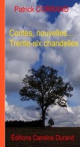 Patrick Corrand - Contes, nouvelles... Trente-six chandelles.