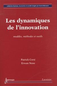 Patrick Corsi et Erwan Neau - Les dynamiques de l'innovation - Modèles, méthodes et outils.
