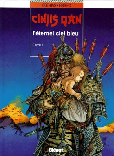 Cinjis Qan Tome 1 L'éternel ciel bleu