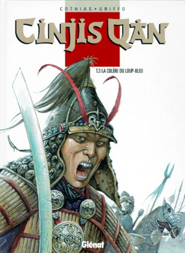 Cinjis Qan Tome 3 La colère du loup-bleu