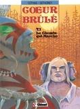 Patrick Cothias et Jean-Paul Dethorey - Coeur Brûlé - Tome 01 - Le chemin qui marche.