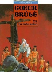 Patrick Cothias et Michel Méral - Coeur Brûlé - Tome 03 - La robe noire.