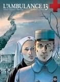Patrick Cothias et Patrice Ordas - L'ambulance 13 Cycle 1 : Histoire complète.
