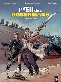 Patrick Cothias et Patrice Ordas - L'oeil des dobermans Tome 2 : L'ombre des chiens.