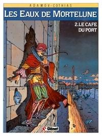 Patrick Cothias et Philippe Adamov - Le Café du port.