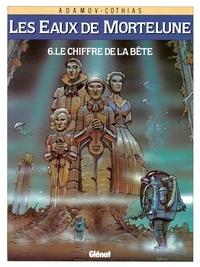 Patrick Cothias et Philippe Adamov - Le Chiffre de la bête.