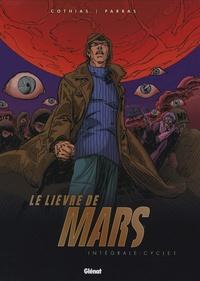 Patrick Cothias et Antonio Parras - Le Lièvre de Mars  : Intégrale - Cycle 1.